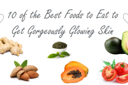 10 of the Best Foods to Eat to Get Gorgeously Glowing Skin