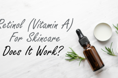 Retinol (Vitamin A) For Skincare – Does It Work?